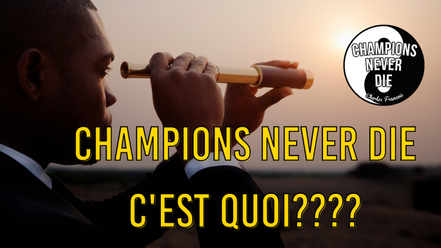 Champions never die c est quoi